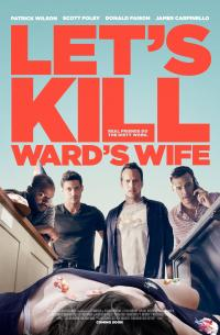 Let&#39s Kill Ward&#39s Wife (2014)