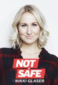 Not Safe with Nikki Glaser Season 1 (2016)
