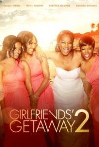 Girlfriends&#39 Getaway 2 (2015)