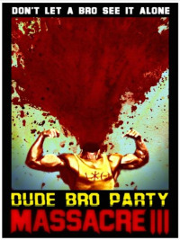 Dude Bro Party Massacre III (2015)