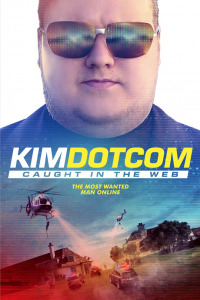 Kim Dotcom: Caught in the Web (2017)