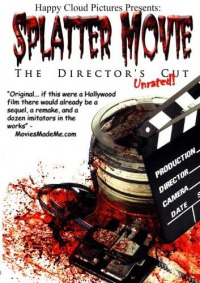 Splatter Movie: The Director&#39s Cut (2008)