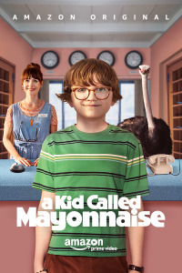 A Kid Called Mayonnaise Season 1 (2017)