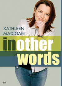 Kathleen Madigan: In Other Words (2006)