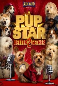 Pup Star: Better 2Gether (2017)