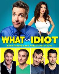 What an Idiot (2014)